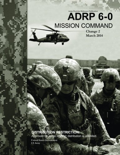 Army Doctrine Reference Publication ADRP 6-0 Mission Command Change 2 March 2014