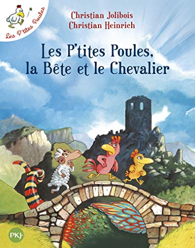 Les p'tites poules. Les p'tites poules, la bête et le chevalier. Per la Scuola elementare (Pocket Jeunesse)