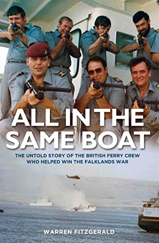 All in the Same Boat: The Untold Story of the British Ferry Crew Who Helped Win the Falklands War por Warren FitzGerald