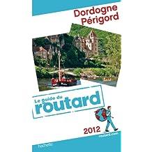Guide du Routard Dordogne, Périgord 2012