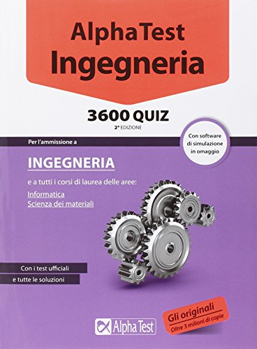Alpha Test. Ingegneria 3600 quiz. Con software di simulazione