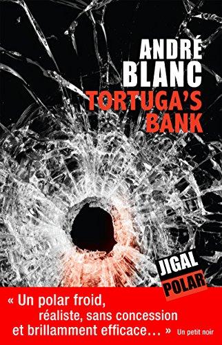 Tortuga's bank: Un polar explosif