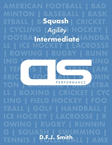 DS Performance - Strength & Conditioning Training Program for Squash, Agility, Intermediate (English Edition) por D F J Smith