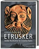 Etrusker: Antike Hochkultur im Schatten Roms -