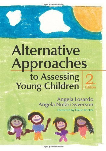 Alternative Approaches to Assessing Young Children, Second Edition In today's climate o edition by Losardo Ph.D., Angela, Syverson Ph.D., Angela published by Brookes Publishing (2011) Paperback