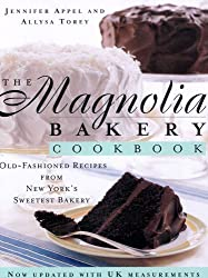 The Magnolia Bakery Cookbook: Old Fashioned Recipes from New York's Sweetest Bakery. by Jennifer Appel and Allysa Torey by Jennifer Appel (2011-02-01)