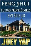 Telecharger Livres Feng Shui pour futurs proprietaires Exterieur (PDF,EPUB,MOBI) gratuits en Francaise