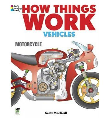 [(How Things Work - Vehicles Coloring Book )] [Author: Scott Macneill] [Jan-2014]
