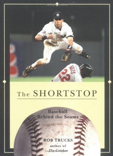 The Shortstop (Baseball Behind the Seams) by Rob Trucks (2006-02-01)