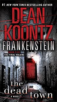 Frankenstein: The Dead Town: A Novel von [Koontz, Dean]