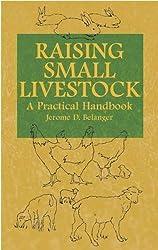 Raising Small Livestock: A Practical Handbook by Jerome D. Belanger (2005-02-11)