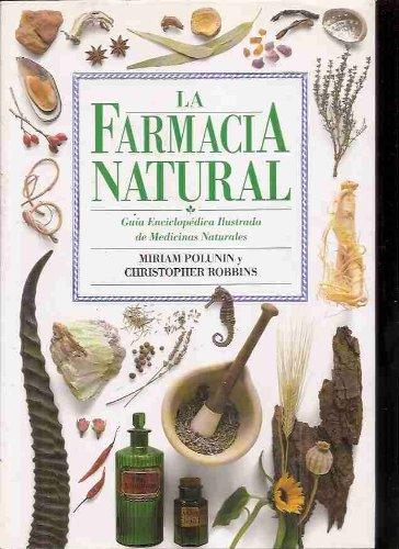 Farmacia natural, la. guia enciclopedia ilustrada de medicinas natural