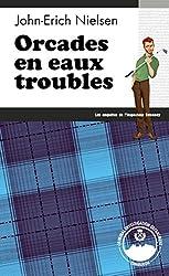 Orcades en eaux troubles: Premier Prix Littéraire du salon de Niort 2018 (Les enquêtes de l'inspecteur Sweeney t. 15)