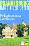 Brandenburg - Der Osten / Der Barnim mit Schorfheide und das Oderbruch -