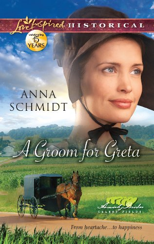 A Groom For Greta Amish Brides Of Celery Fields Book 3