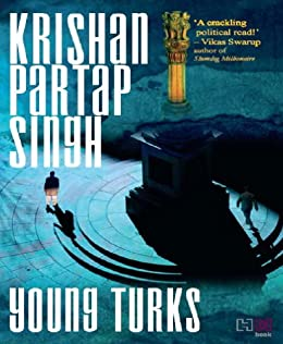 Young Turks (Raisina Trilogy) by [Singh, Krishan]