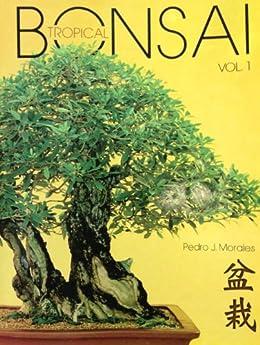 Bonsai Tropical Vol. 1 de [Morales, Pedro J.]