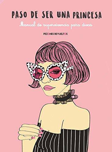 Paso de ser una princesa: Manual de supevivencia para divas (Ilustración)