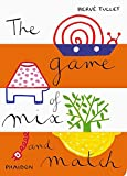 The Game of Mix and Match (Game Of... (Phaidon))