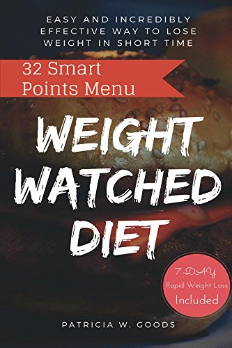 weight-watchers-diet-easy-and-incredibly-effective-way-to-lose-weight-in-short-time-english-edition