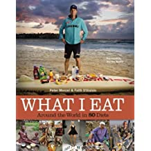 What I Eat: Around the World in 80 Diets by Menzel, Peter, D'Aluisio, Faith (2010) Hardcover