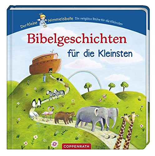 Der kleine Himmelsbote: Bibelgeschichten für die Kleinsten (Bücher für die Kleinsten)