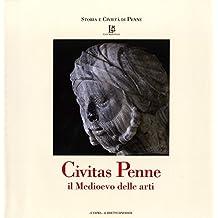 Civitas Penne: Il Medioevo Delle Arti (Storia E Civilta Di Penne)
