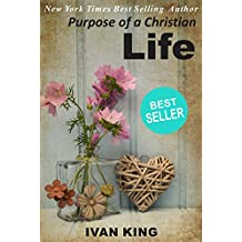 Popular Books: Purpose of a Christian Life    (A revelation of God's glorious plan and purpose for your life)    [Popular Books] (Popular Books, Free Popular ... Books for Women) (English Edition)