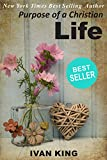 Best Sellers: Purpose of a Christian Life   (A young man meets Jesus Christ and learns the meaning of the Christian Life)   [Best Sellers] (Best Sellers, ... best sellers, kindle best sellers, Kindle)
