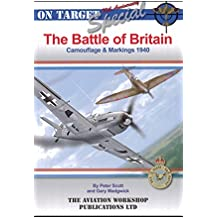 Battle of Britain: Camouflage & Markings 1940 (On Target Special)