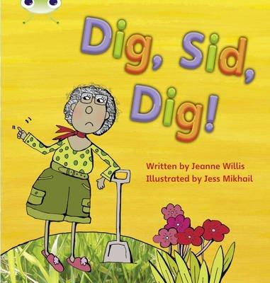 [Dig, Sid, Dig!: Set 03] (By: Jeanne Willis) [published: September, 2010]