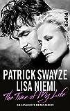 The Time of My Life: Die Geschichte meines Lebens von Patrick Swayze