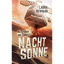 NACHTSONNE - Im Zeichen der Zukunft (Die Nachtsonne Chroniken 3)