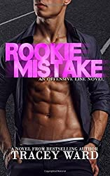 Rookie Mistake (An Offensive Line Novel) by Tracey Ward (2016-02-15)