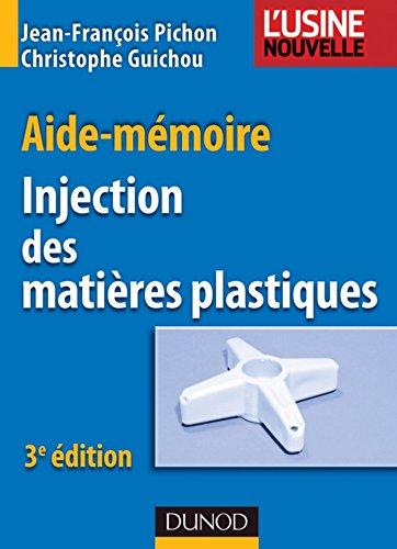 Aide-mémoire Injection des matières plastiques - 3e édition (Sciences et Techniques)