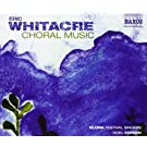 Whitacre: Choral Music (Her Sacred Spirit Soars/ A Boy And A Girl/ Water Night) (Noel Edison) (Naxos: 8559677)