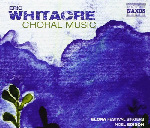 whitacre-choral-music-her-sacred-spirit-soars-a-boy-and-a-girl-water-night-noel-edison-naxos-8559677