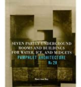 [(Seven Partly Underground Rooms and Buildings for Water, Ice and Midgets )] [Author: Mary-Ann Ray] [May-1997]