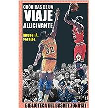Crónicas de un viaje alucinante (Biblioteca del basket Zona131 nº 7)