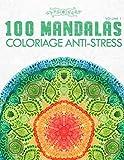 100 Mandalas (Volume 1) Coloriage Anti-stress: Livre de coloriage pour adultes : 100 motifs apaisants et relaxants