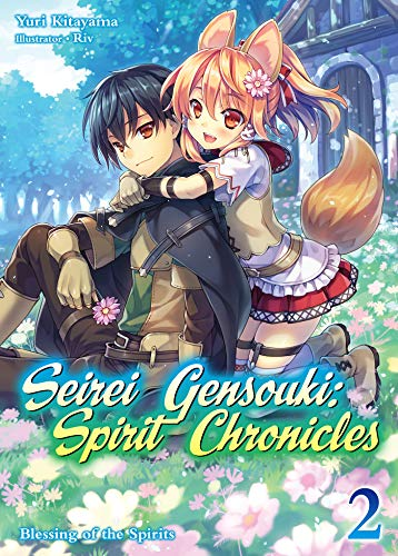 Seirei Gensouki: Spirit Chronicles Volume 2 (English Edition) par Yuri Kitayama