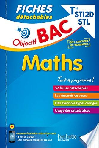 Objectif Bac Fiches détachables Maths Terminales STI2D-STL par Bernard Blanc