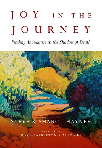 [(Joy in the Journey : Finding Abundance in the Shadow of Death)] [By (author) Steve Hayner ] published on (July, 2015)