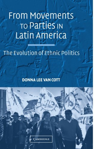From Movements to Parties in Latin America Paperback: The Evolution of Ethnic Politics