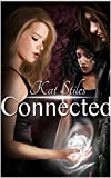 Connected: Book 1 Connected Series by Kat Stiles