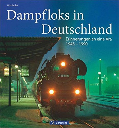 Dampfloks in Deutschland: Erinnerungen an eine Ära 1945-1990