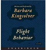 Flight Behavior CD: Flight Behavior CD [ FLIGHT BEHAVIOR CD: FLIGHT BEHAVIOR CD ] By Kingsolver, Barbara ( Author )Nov-06-2012 Compact Disc