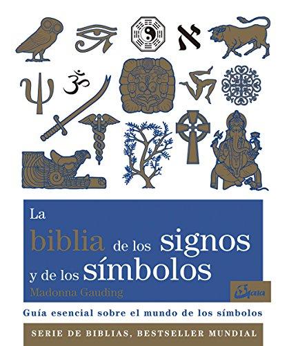 La Biblia de los signos y de los símbolos. Guía esencial sobre el mundo de los símbolos (Biblias)