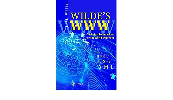 Wildes WWW: Technical Foundations of the World Wide Web