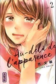 Au-delà de l'apparence, tome 2 par Fumie Akuta